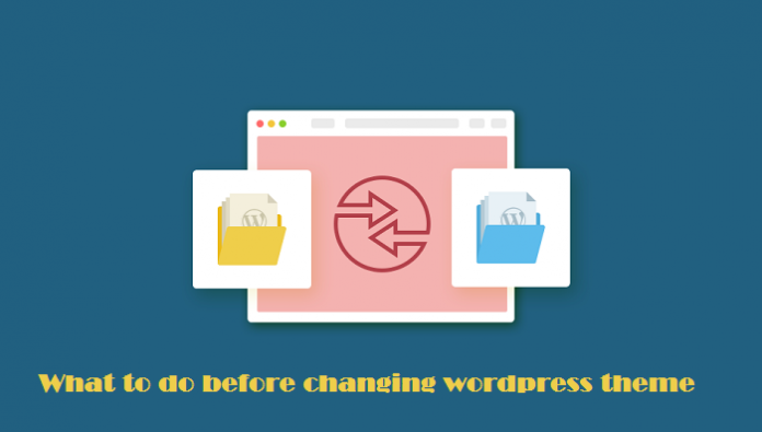 what to do before changing wordpress theme